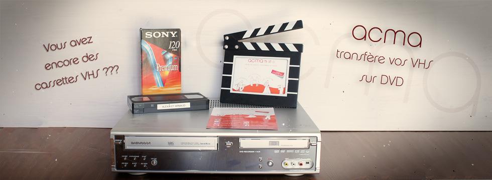 transfert de films sur dvd Transfert de films sur DVD ACMA VHS1 1